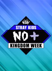 KINGDOM WEEK : <NO+>